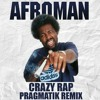 Afroman - Crazy Rap - Pragmatik Remix (FREE DOWNLOAD)
