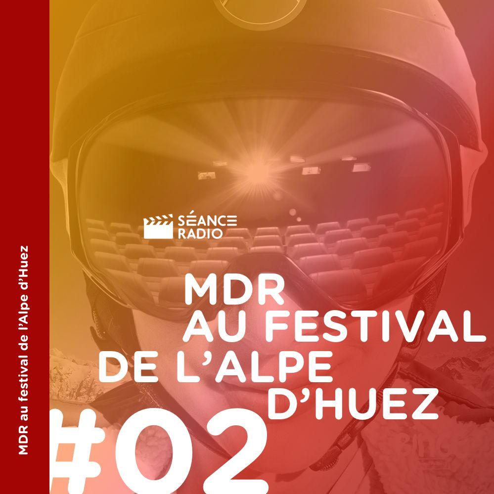 MDR au festival de l'Alpe d'Huez (2/4)