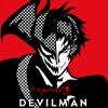 Devilman Crybaby Op/Opening - [ MAN HUMAN ]