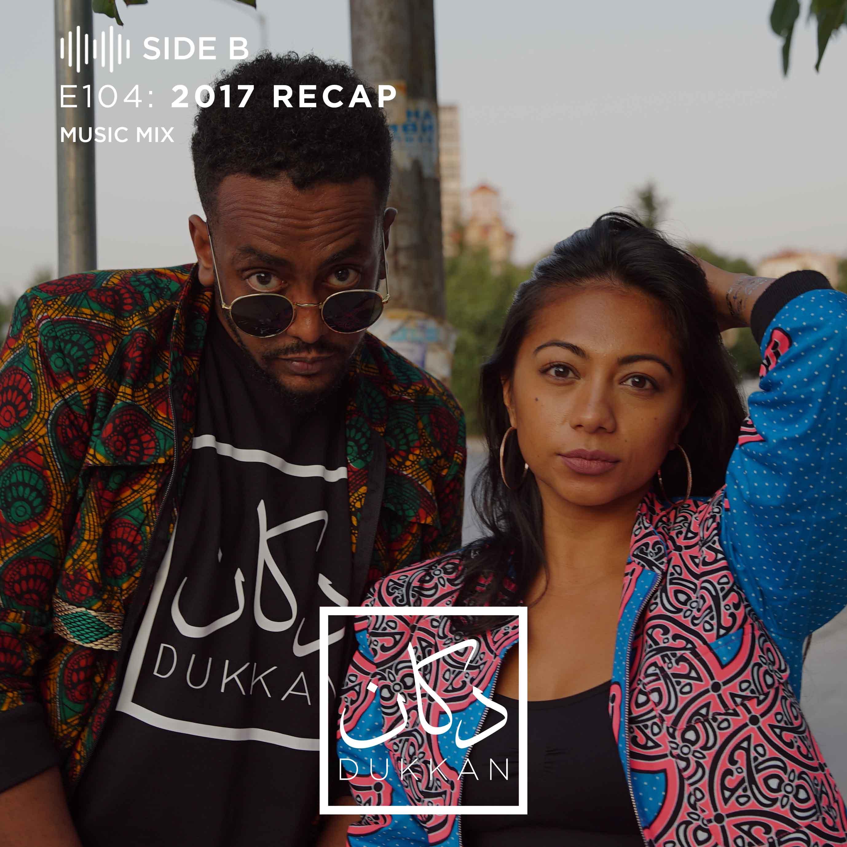 E104 - Side B: 2017 Recap (Music Mix)