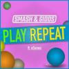 Smash & Gidds 'Play Repeat' ft eSoreni