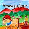 Tornado y la Granja