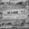 AC Lane - Triple It Up [video in description]