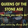 The Way You Used To Do Queens Of The Stone Age Live Cover By Seven Zen Mp3