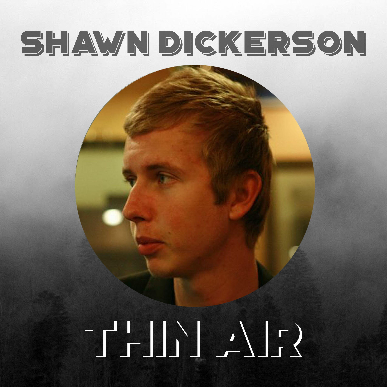 Episode 36 - Shawn Dickerson