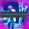 A Moment Expialidocious (THTZR Remix For A Friend)