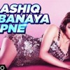 Aashiq Banaya Aapne  Song | Hate Story 4 | BY ROKE RAHAT {320kbps}