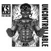 KSI - UNCONTROLLABLE ft Big Zuu