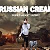 "SUPREMEKATI ""russian cream"" (Remix)"