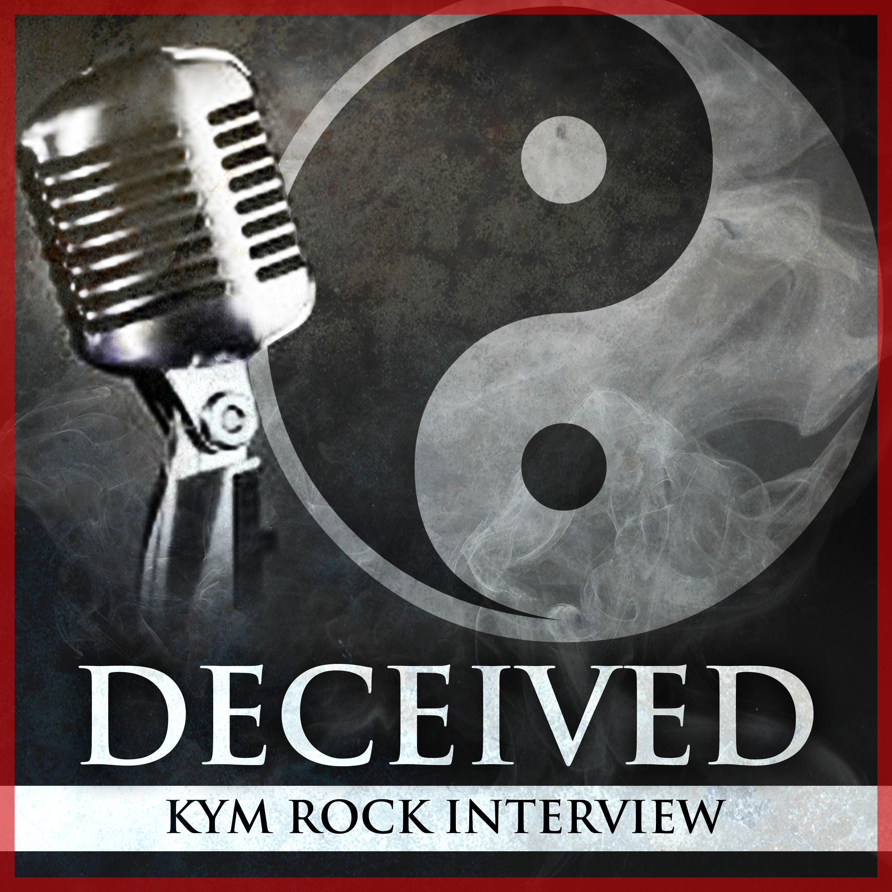 Deceived Podcast:  Interview with Martial Arts Master Kym Rock (Fight Like a Girl)