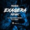Prodígio - Exagera Remix (feat. Força Suprema & Dope Boyz)|