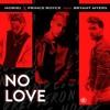 No Love Noriel ❌ Prince Royce ❌ Bryant Myers Mp3