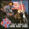 K7 - Come Baby Come (YoSuPkBreaksEdit)