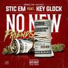 Stic Em ft. Key Glock - No New Friends (Explicit)