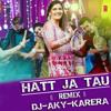 Hatt Ja Tau Ft.Sapna Choudhary Dj Aky Karera