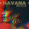Camila Cabello - Havana feat. Young Thug [DJAK BOOTLEG] [BIGROOM]