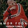 Amor Foda (Version Cumbia) Dj Kapocha