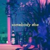 Somebody Else Conan Gray The 1975 Cover Mp3