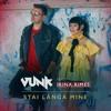 Vunk Feat Irina Rimes - Stai Langa Mine