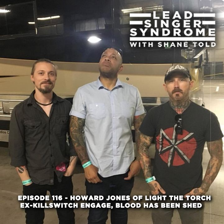 Episode 116 howard jones light the torch ex killswitch engage episode 116 howard jones light the torch ex killswitch engage blood has been shed m4hsunfo