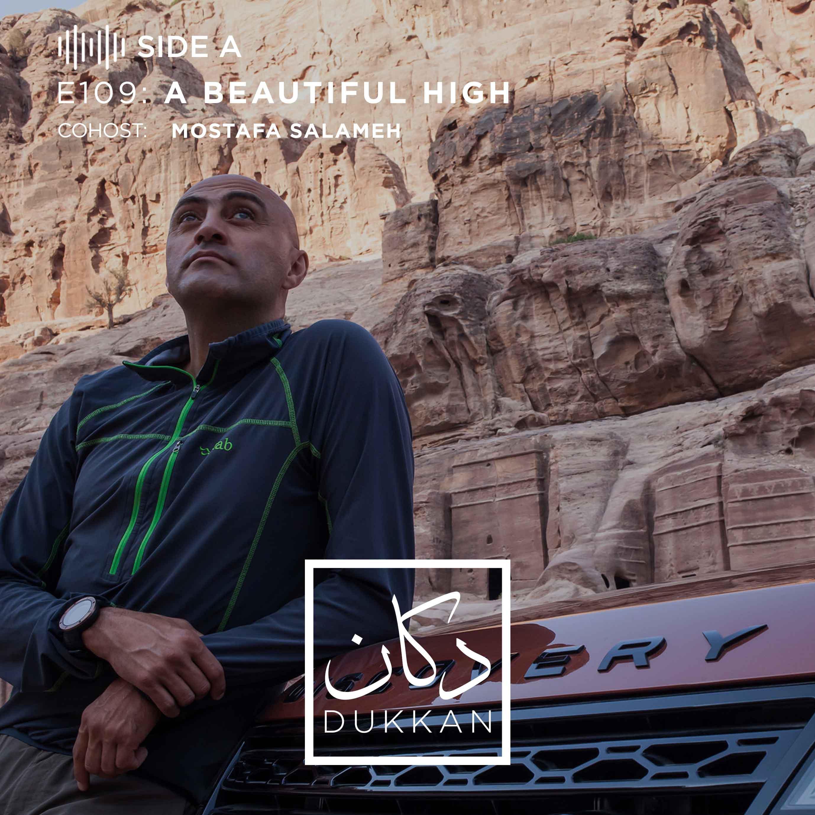 E109 - Side A: A Beautiful High (Cohost: Mostafa Salameh)