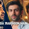 Tera Yaar Hoon Main Sonu Ke Titu Ki Sweety Arijit Singh Tomorrow ►movie In Cinemas Mp3