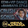 Crush Song 2018 - Priya Prakash Varrier - EDM - VIP Dance - Bambaiya Style - DJ Mehul Kapadia