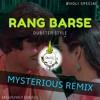 Rang Barse - Holi Remix 2018