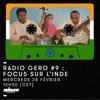 RADIO GERO #9 : Focus sur l'Inde -- Rinse France (28.02.18) --