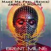 Make Me Feel Janelle Monáe Brent Milne Remix Mp3