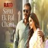 Sanu Ek Pal Chain - RAHAT FATEH ALI KHAN  RAID  AJAY DEVGAN