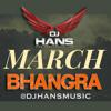 March Bhangra - Dj Hans Mashup 2018 Songs