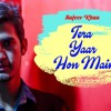 Tera Yaar Hoon Main Arijit Singh Cover By Safeer Khan Mp3