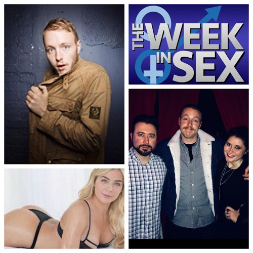The Week In Sex - S3E9 Blair Williams on Winning Sex Factor & Casey James Salengo's Quest For The Perfect Threesome
