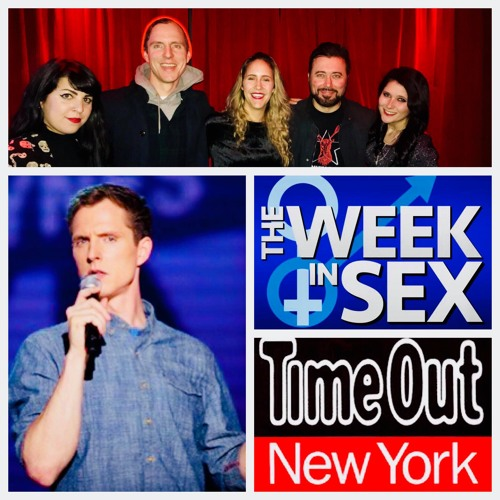 The Week In Sex - S3E10 Pathetic Sexting and Ridiculous Sex Questions with Time Out NY's Editor & Comedians