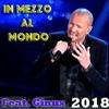 IN MEZZO AL MONDO - BIAGIO ANTONACCI - Feat.Ginux