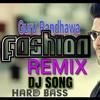 Guru Randhawa _FASHION_Dj Remix Hard Bass Mix Dj Achintya Punjabi Dj Songs New Dj Songs