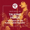 Inspired By Talking Heads This Must Be The Place Naive Melody Reverb Exclusive Mp3