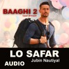 Lo Safar Jubin Nautiyal Mithoon Baaghi 2 Tiger Shroff Disha Patani Mp3