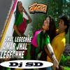 Jhal Legeche Amar Jhal - [Remix]Dj Sd