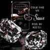 """Cole The VII- """"Sauce"""" Prod. By Ace Eli"""
