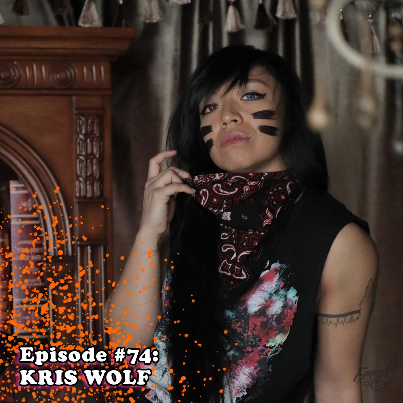 Episode #74: Kris Wolf - Life as a Joshi Wrestler, living in