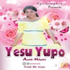 Anet  Mbwilo - Yesu Yupo