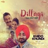 Dillagi | Ranjit Bawa | 320Kbps | Khido Khundi | Guggu Gill | Manav Vij | Jaidev Kumar
