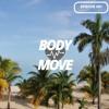 Body Move Episode #001 • 2018 Dancehall Afrobeats Soca Mix
