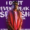 XXXTENTACION - I don't even speak spanish lol (Kid Travis Feat @RalphLarenzo)