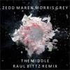 Zedd, Maren Morris, Grey -  The Middle (Raul Bittz Remix)
