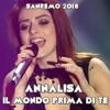 Annalisa - Il Mondo Prima Di Te [Sanremo 2018]
