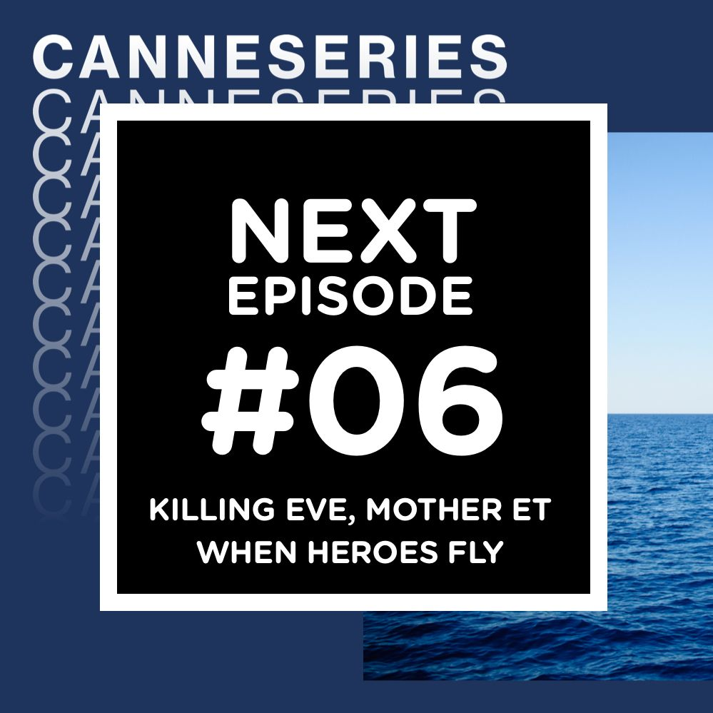 CanneSéries, jour 3 : Killing Eve, Mother et When Heroes Fly
