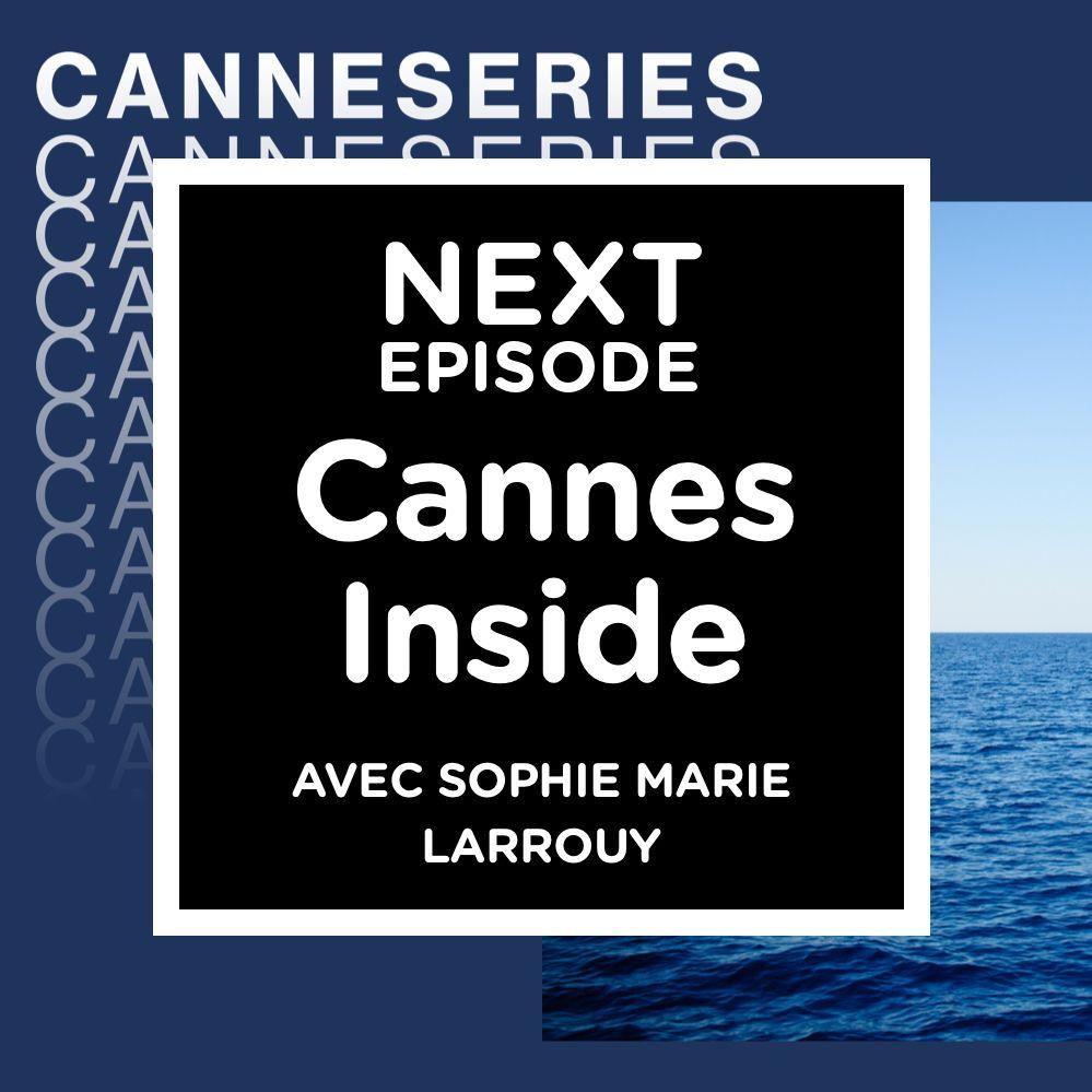 Cannes Inside - Par Sophie-Marie Larrouy (jour 3)